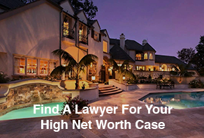 find a lawyer for your high net worth case